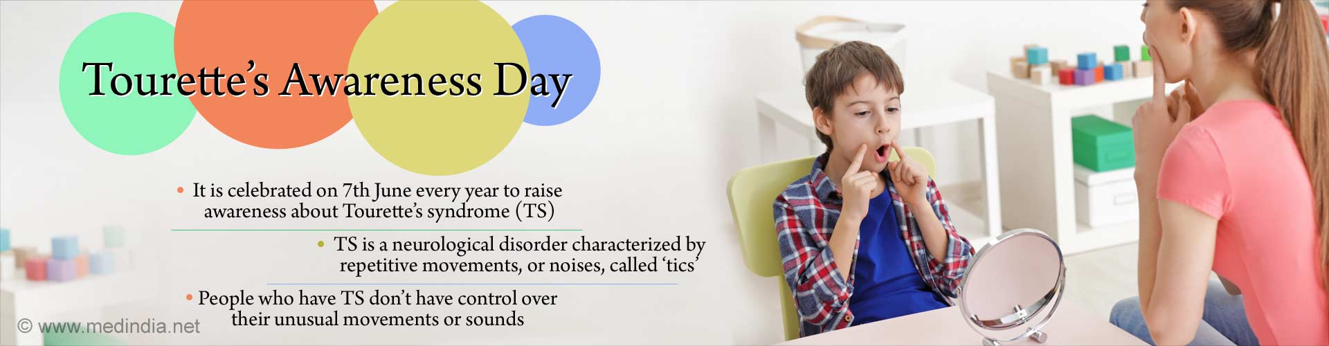 Tourette's Awareness Day. It is celebrated on 7th June every year to raise awareness about Tourette's syndrome (TS). TS is a neurological disorder characterized by repetitive movements, or noises, called 'tics.' People who have TS don't have control over their unusual movements or sounds.