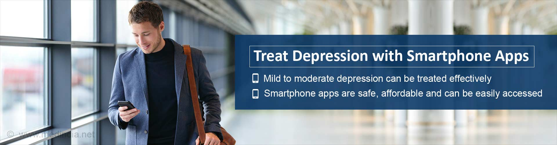 Treat depression with smartphone apps - Mild to moderate depression can be treated effectively - Smartphone apps are safe, affordable and can be easily accessed