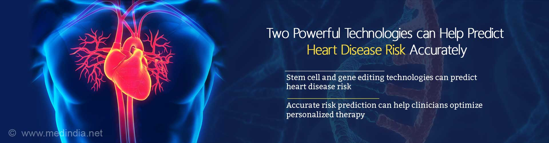 Two powerful technologies can help predict heart disease risk accurately. Stem cell and gene editing technologies can predict heart disease risk. Accurate risk prediction can help clinicians optimize personalized therapy.