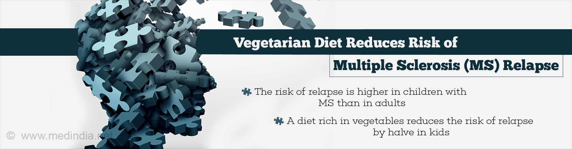 Vegetarian Diet Reduces Risk of Multiple Sclerosis (MS) Relapse - The risk of relapse is higher in children with MS than in adults - A diet rich in vegetables reduces the risk of relapse to halve in kids