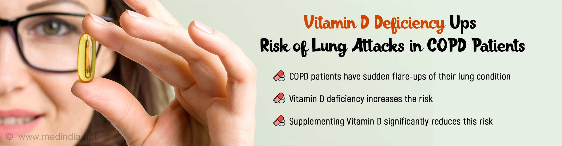 Vitamin D deficiency ups risk of lung attacks in patients. COPD patients have sudden flare-ups of their lung condition. Vitamin D deficiency increases the risk. Supplementing Vitamin D significantly reduces this risk.