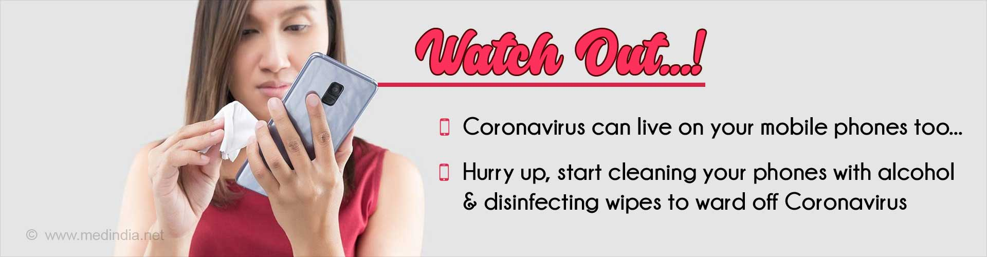 Wash Your Hands, Clean Your Phone to Stay Away from Coronavirus