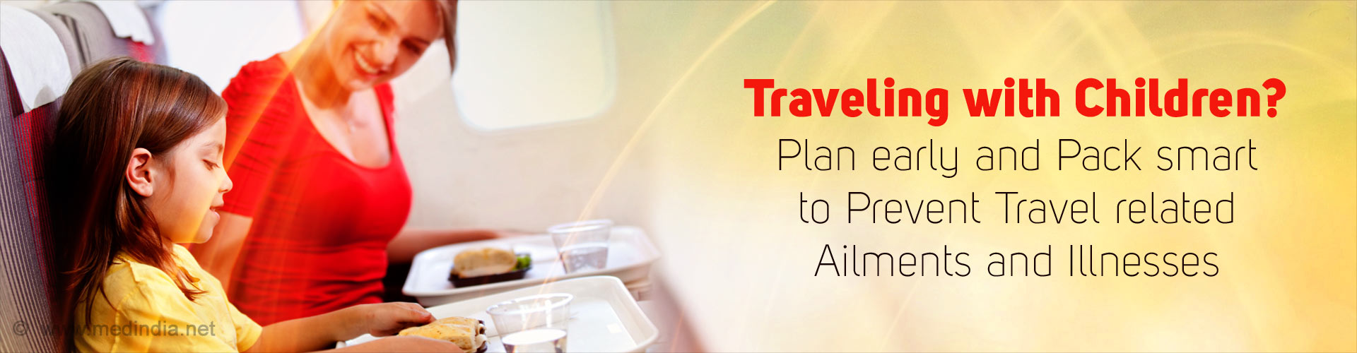 Traveling with Children? Plan early and Pack smart to Prevent Travel related Ailments and Illnesses