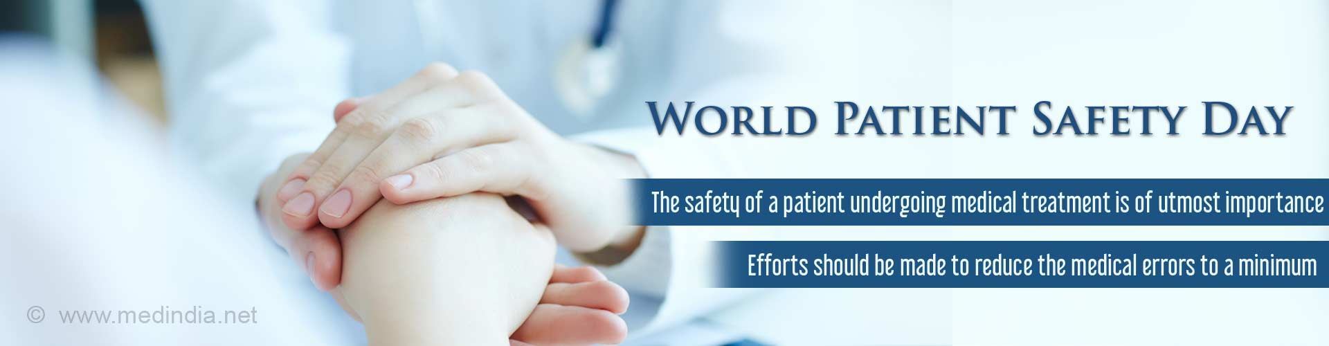 World Patient Safety Day - The safety of a patient undergoing medical treatment is of utmost importance - Efforts should be made to reduce the medical errors to a minimum