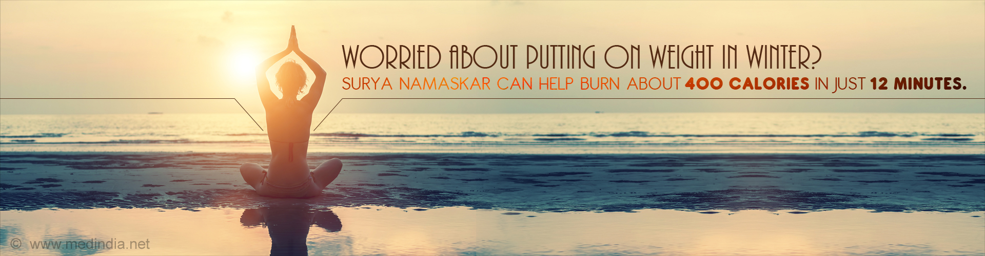 Worried about putting on weight in winter? Surya namaskar can help burn about 400 calories in just 12 minutes.