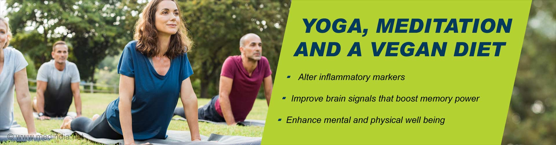 yoga, meditation, and a vegan diet - alter inflammatory markers - improve brain signals that boost memory power - enhance mental and physical well-being