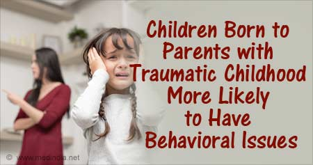 Parents' Traumatic Childhood can Cause Behavioral Issues in Their Children