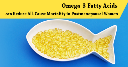 Health Tip on Benefits of Omega-3 Fatty Acids to Lower Risk of Death