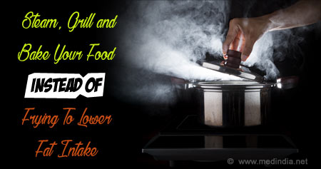 Steam, Grill and Bake Your Food instead of Frying To Lower Fat Intake