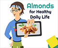 Almonds for Healthy Daily Life