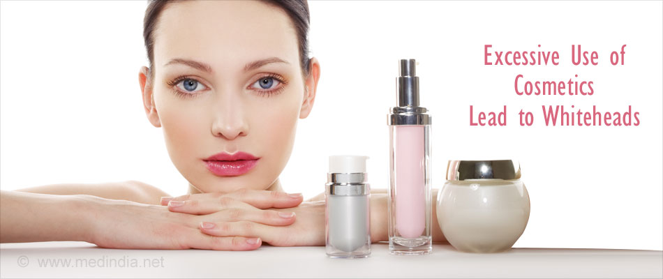 Excessive Use of Cosmetics Lead to Whiteheads
