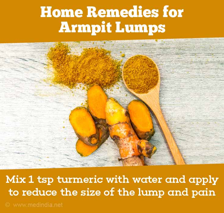 Mix 1 tsp turmeric with water and apply to reduce the size of the lump and pain