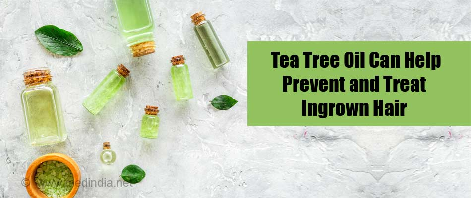 Tea Tree Oil can Help Prevent and Treat Ingrown Hair