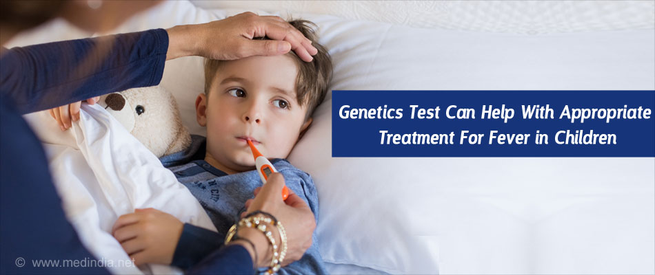 Genetic test can help with appropriate treatment for fever in children