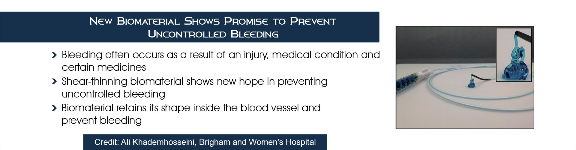Novel Shear-Thinning Biomaterial Shows New Hope to Prevent Bleeding