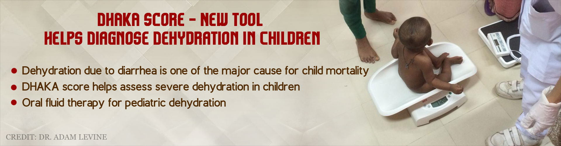 DHAKA Score – A New Tool for Diagnosing Dehydration in Children