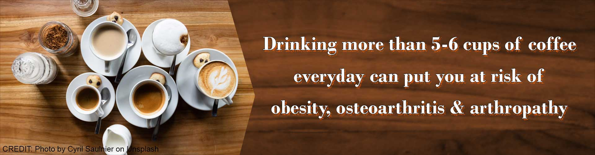 Beware Coffee Lovers: Excess Coffee Consumption `Bad` for Health