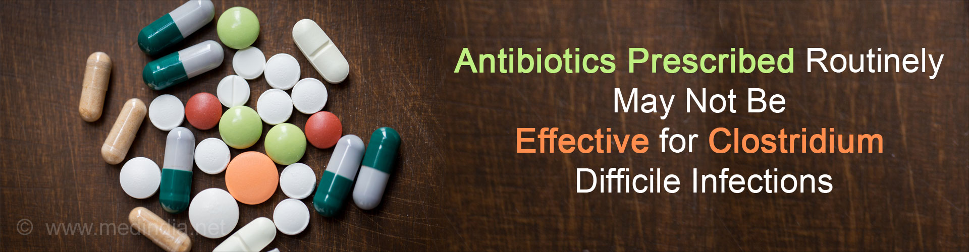 Routinely Prescribed Antibiotics Not Effective for Treating Severe Clostridium Difficile Infections