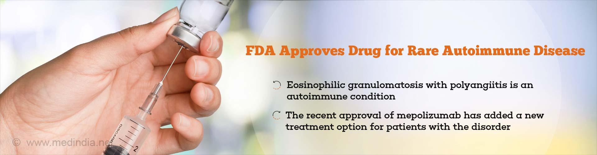 Mepolizumab Approved for Autoimmune Disorder - Eosinophilic Granulomatosis With Polyangiitis