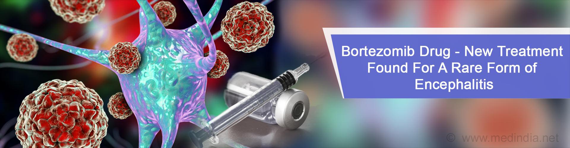 Rare Form of Encephalitis Can Now Be Treated Using Bortezomib Drug