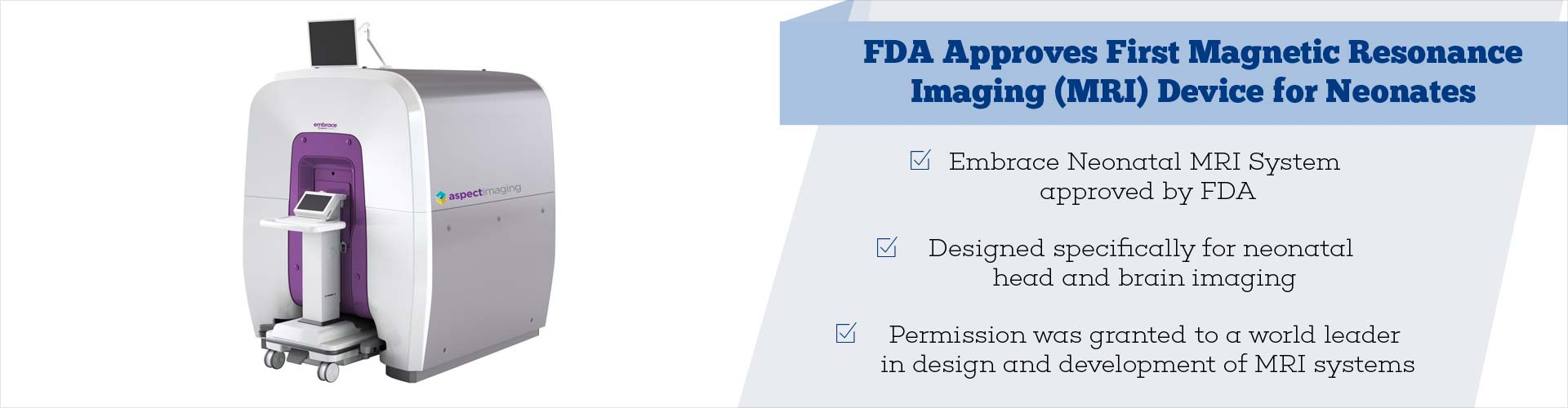 FDA Approves First Magnetic Resonance Imaging (MRI) Device for Neonates