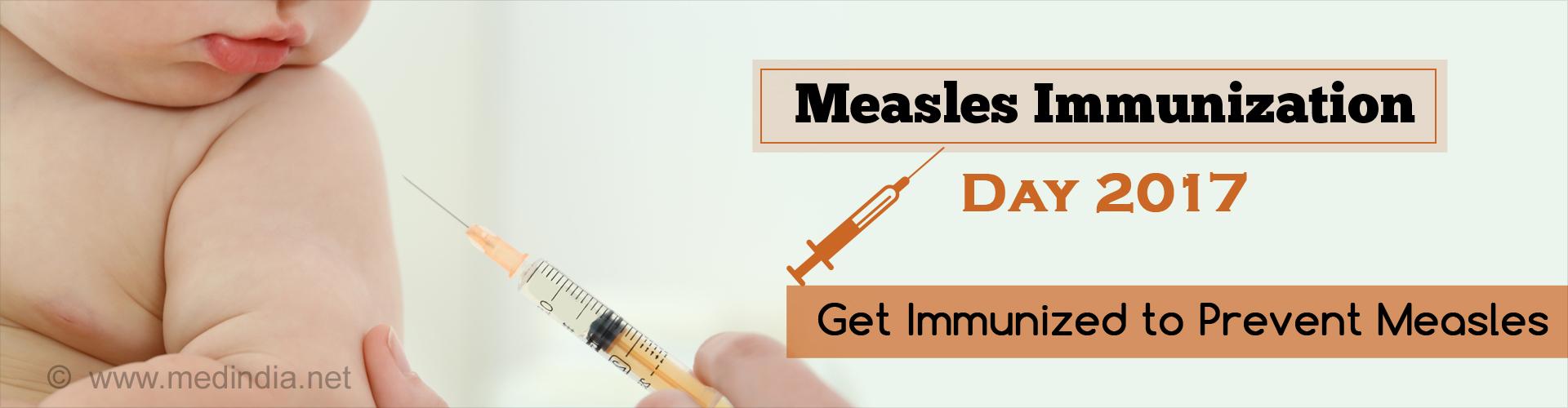 Measles Immunization Day 2017: Get Immunized