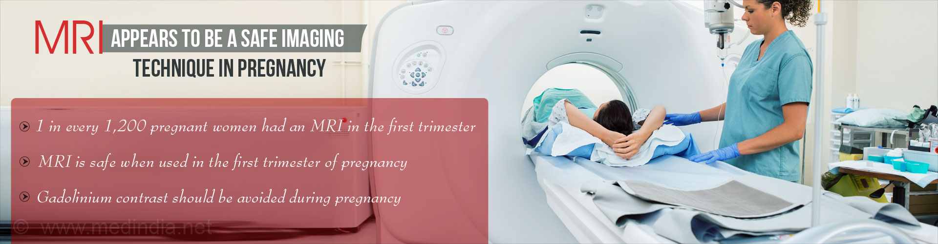 Magnetic Resonance Imaging (MRI) May Not Pose a Risk in the First Trimester of Pregnancy