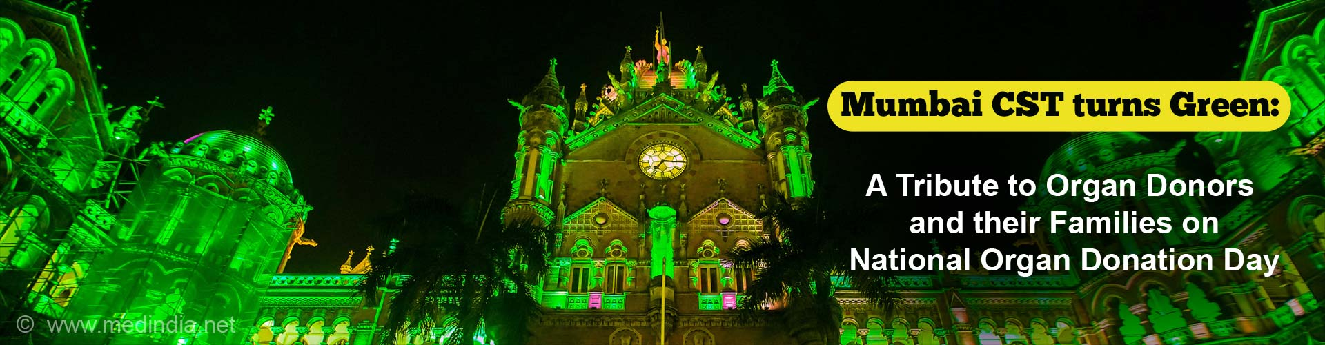 Mumbai CST Glows Green on National Organ Donation Day as a Tribute to Organ Donors