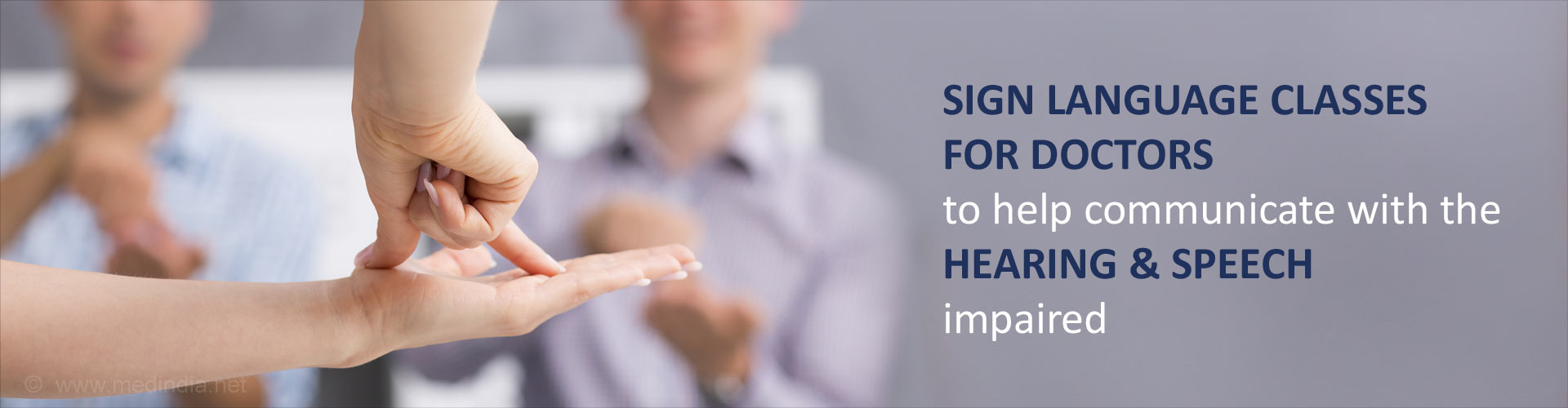 Doctors Learn Sign Language to Communicate With Hearing - Speech Impaired
