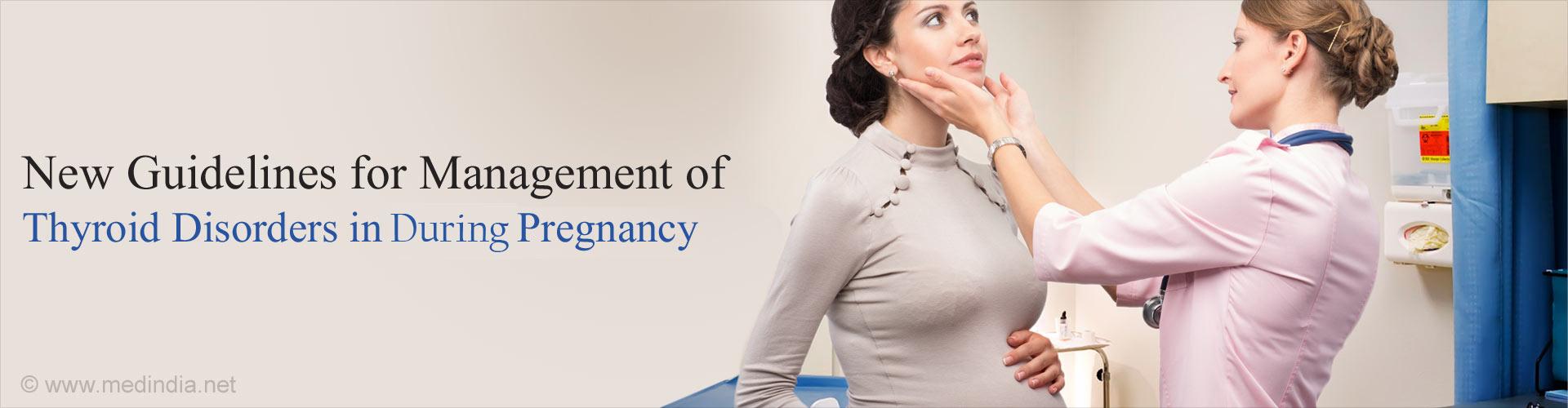New International Guidelines For Thyroid Disease in Pregnancy