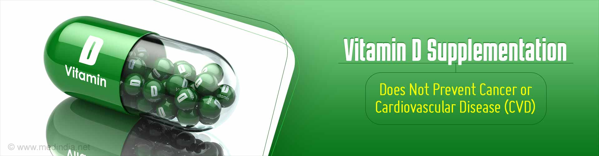 Vitamin D Does Not Prevent Cancer or Cardiovascular Disease