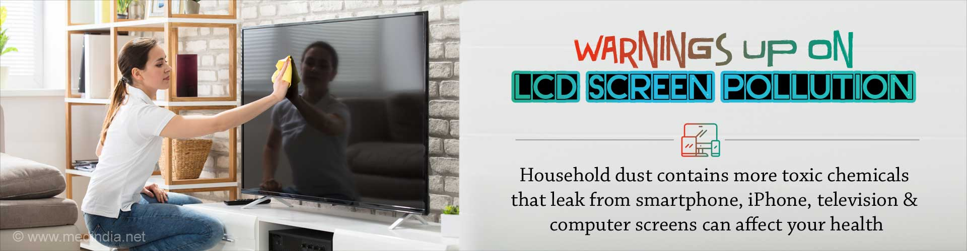 LCD Screen Pollution: Your Household Dust may Contain More Toxic Chemicals from