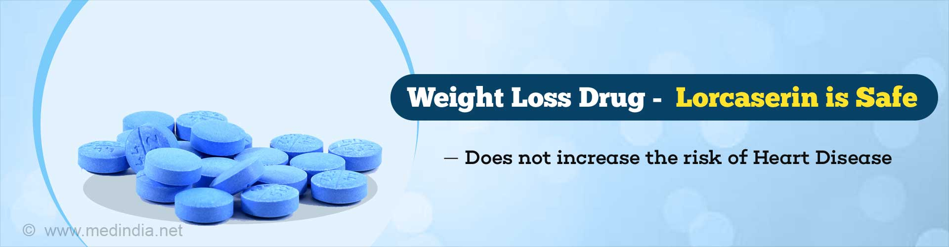 How Safe is Lorcaserin for Weight Loss in Patients Having Risk Factors of Heart Disease?