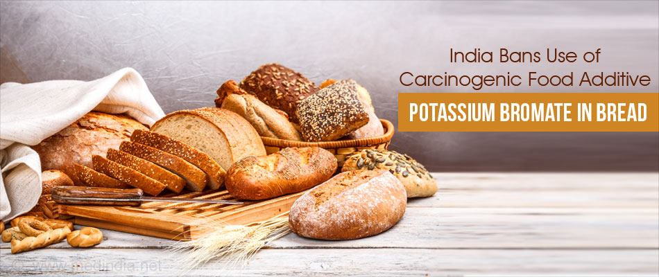 India Bans Use of Cancer-Causing Potassium Bromate in Bread