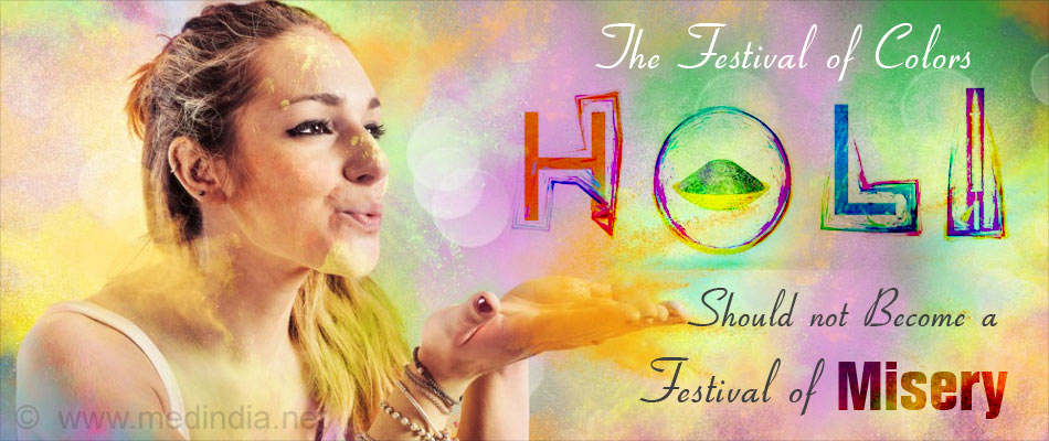 The Festival of Colors - Holi Should Not Become the Festival of Misery