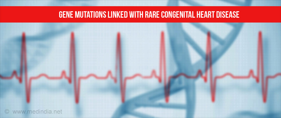 Gene Mutations Associated With Three New Congenital Heart Conditions