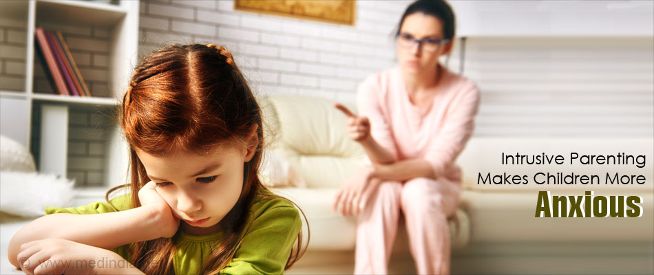 Intrusive Parents Makes Children More Anxious and Leads to Behavior Problems