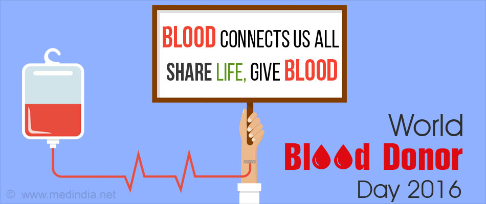 World Blood Donor Day 2016: Blood Connects Us All; Share Life, Give Blood