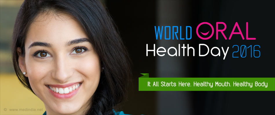 """World Oral Health Day 2016 - """"It All Starts Here. Healthy Mouth. Healthy Body�"""