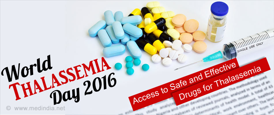 "World Thalassemia Day 2016 – ""Access to Safe and Effective Drugs for Thalassemia"""