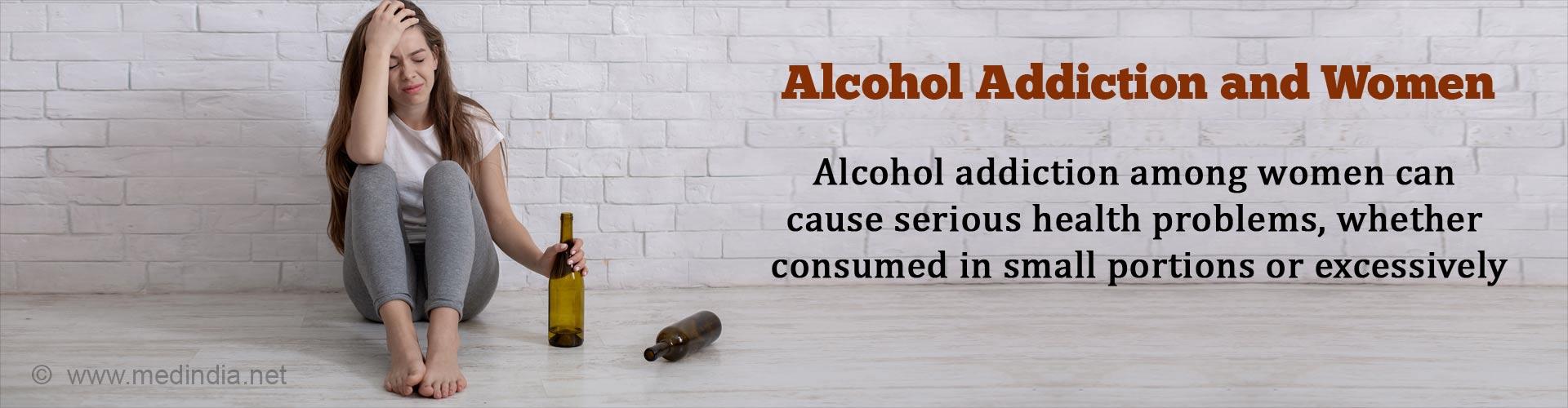 Alcohol Abuse - Alcohol Addiction - Treatment – Rehab among Woman