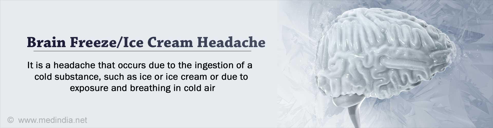 Brain Freeze | Ice Cream Headache – Causes, Symptoms, Diagnosis, Treatment, Health Tips