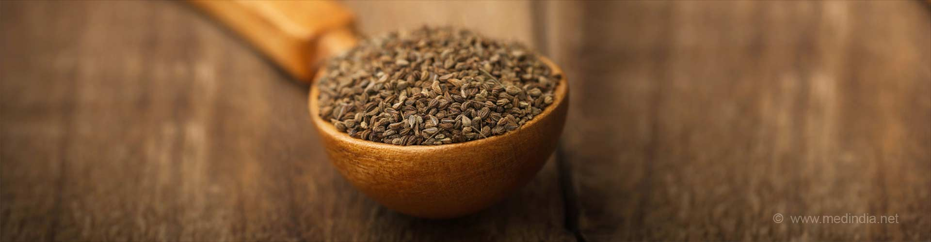 Top 10 Significant Health Benefits of Ajwain / Carom Seeds
