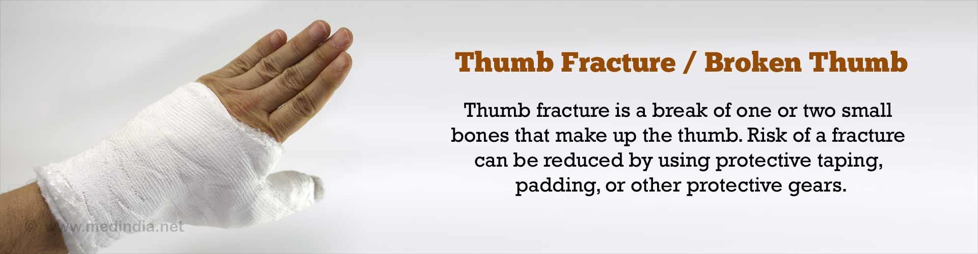 Thumb Fractures / Broken Thumb