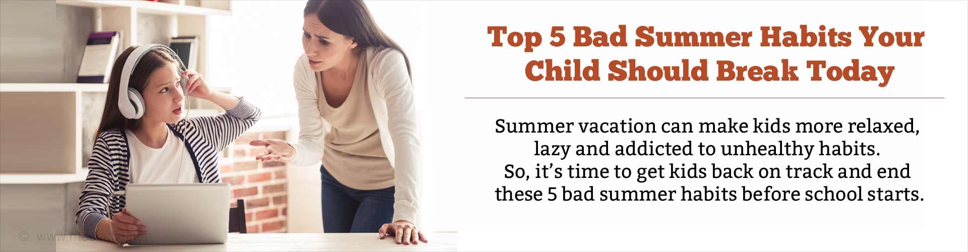Top 5 Bad Summer Habits Your Child Should Break Today