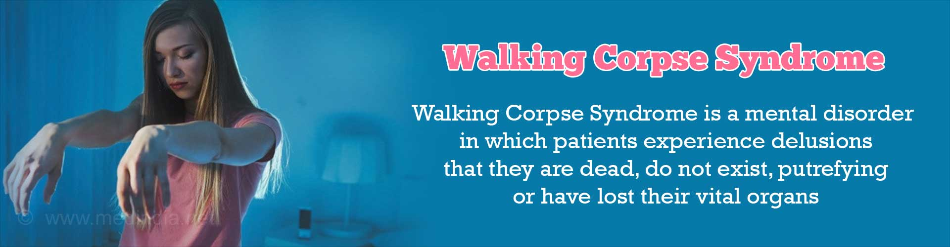 Walking Corpse Syndrome: Symptoms, Signs, Diagnosis & Treatment