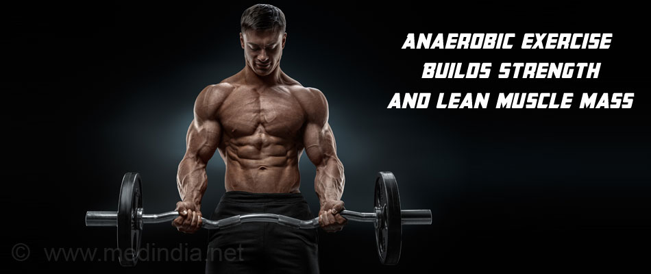 Anaerobic Exercise Builds Strength and Lean Muscle Mass