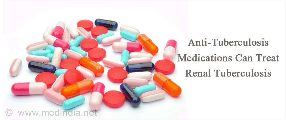 Anti-Tuberculosis Medications Can Treat Renal Tuberculosis