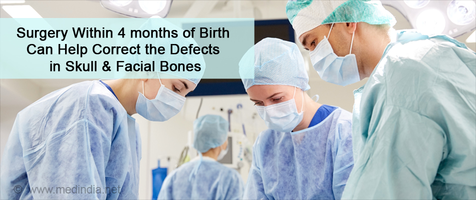Surgery Within 4 months After Birth Can Help Correct the Defects in Skull & Facial Bones