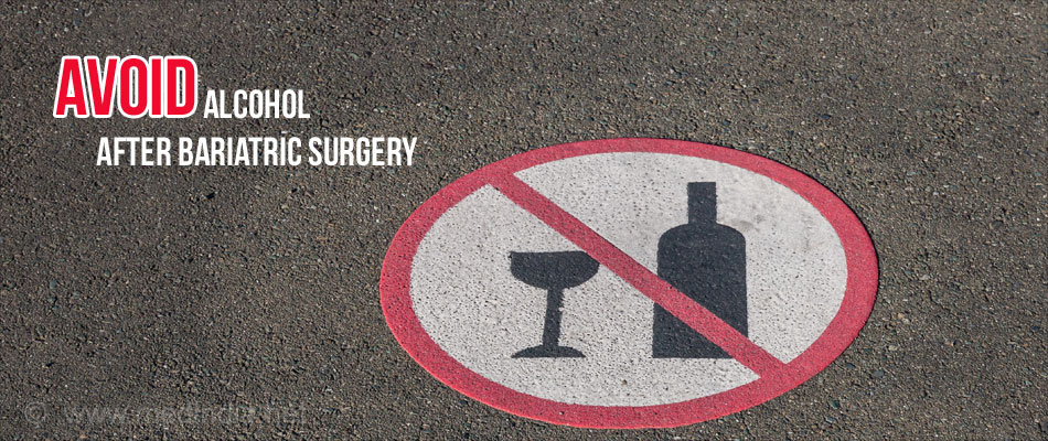Avoid Drinking Alcohol After Bariatric Surgery
